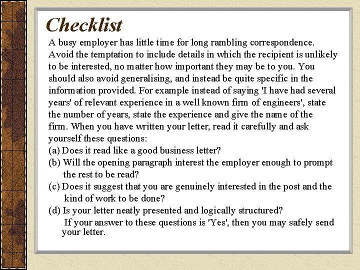 Checklist A busy employer has little time for long rambling correspondence. Avoid the temptation
