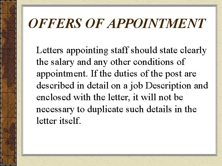 OFFERS OF APPOINTMENT Letters appointing staff should state clearly the salary and any other