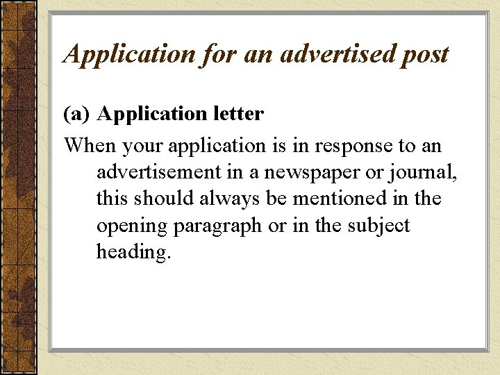 Application for an advertised post (a) Application letter When your application is in response