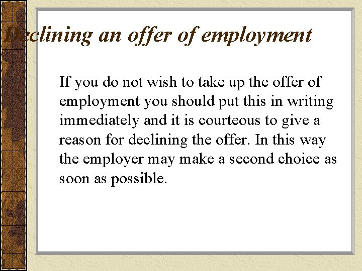 Declining an offer of employment If you do not wish to take up the