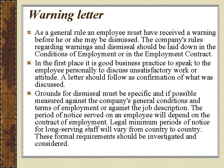 Warning letter As a general rule an employee must have received a warning before