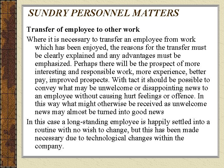 SUNDRY PERSONNEL MATTERS Transfer of employee to other work Where it is necessary to