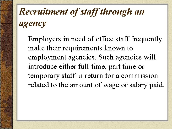 Recruitment of staff through an agency Employers in need of office staff frequently make