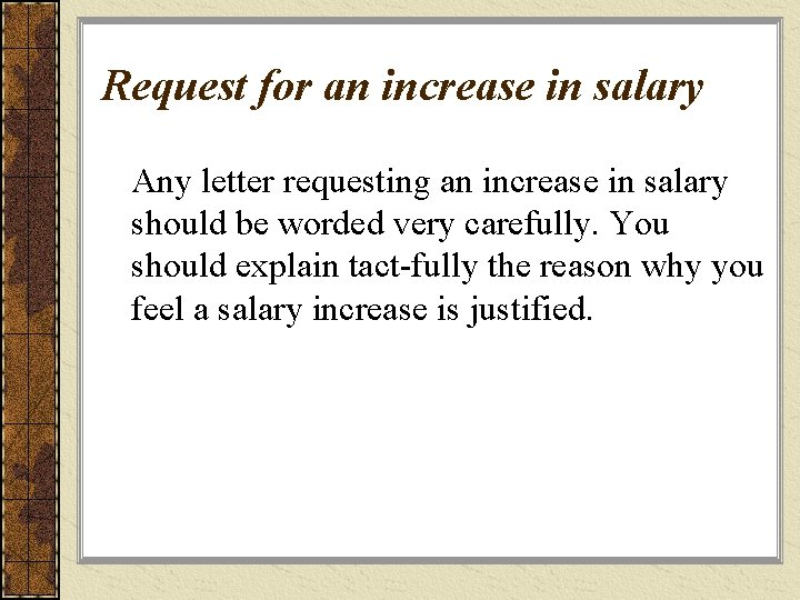 Request for an increase in salary Any letter requesting an increase in salary should