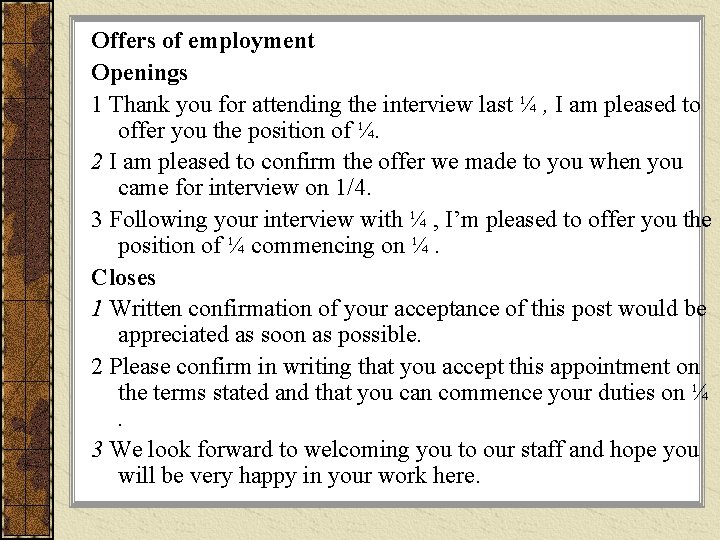 Offers of employment Openings 1 Thank you for attending the interview last ¼ ,