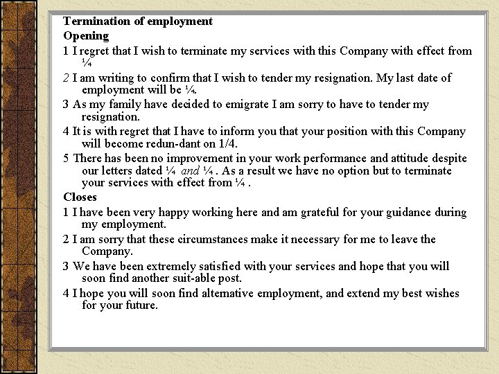 Termination of employment Opening 1 I regret that I wish to terminate my services