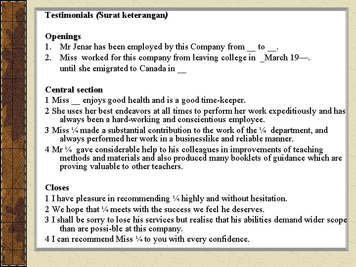 Testimonials (Surat keterangan) Openings 1. Mr Jenar has been employed by this Company from