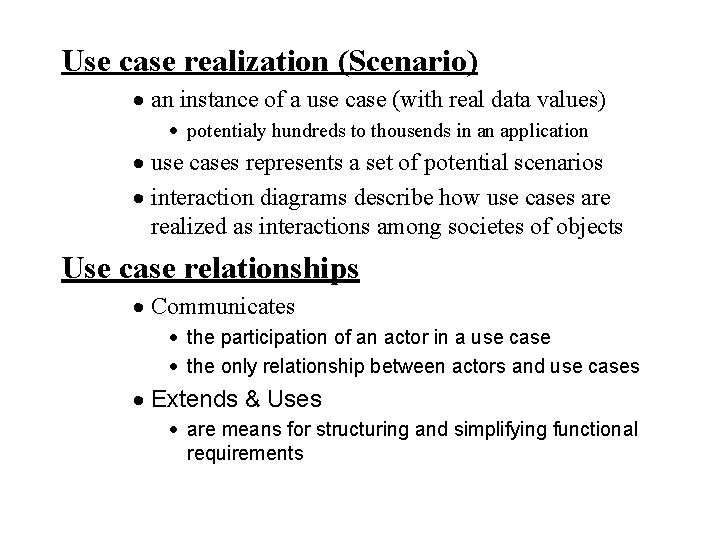 Use case realization (Scenario) · an instance of a use case (with real data
