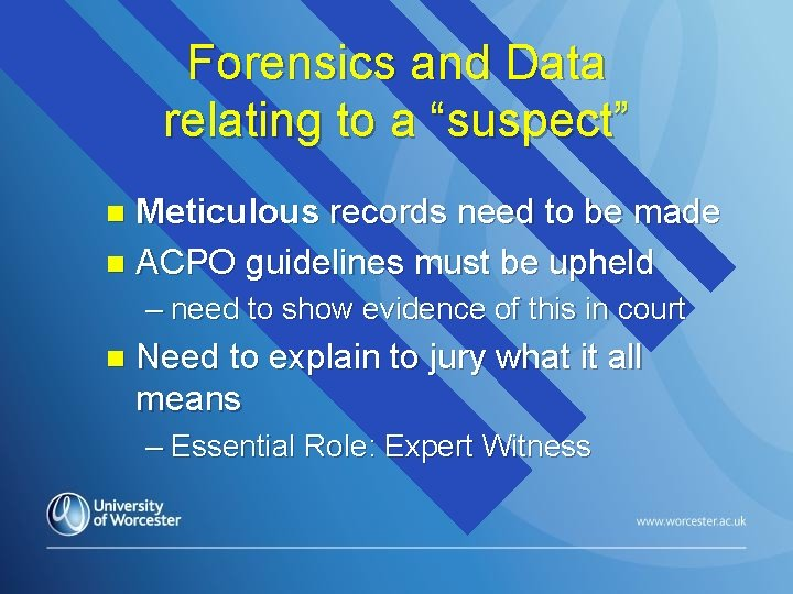 """Forensics and Data relating to a """"suspect"""" Meticulous records need to be made n"""
