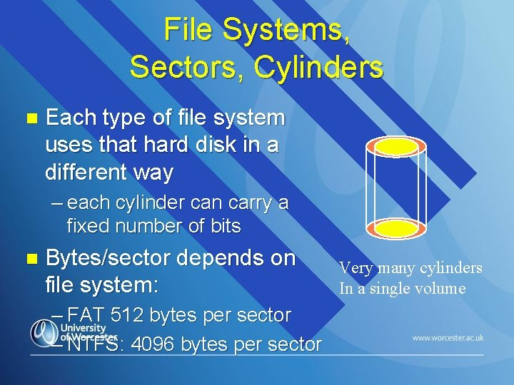 File Systems, Sectors, Cylinders n Each type of file system uses that hard disk