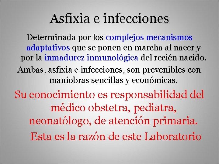 Asfixia e infecciones Determinada por los complejos mecanismos adaptativos que se ponen en marcha