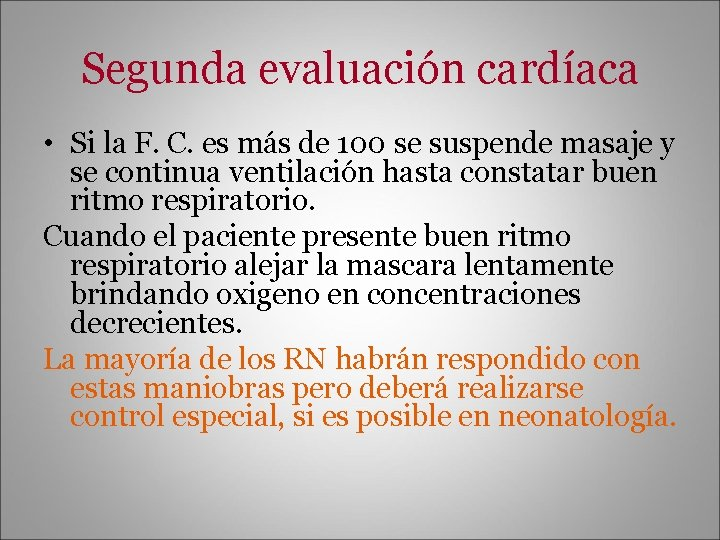 Segunda evaluación cardíaca • Si la F. C. es más de 100 se suspende