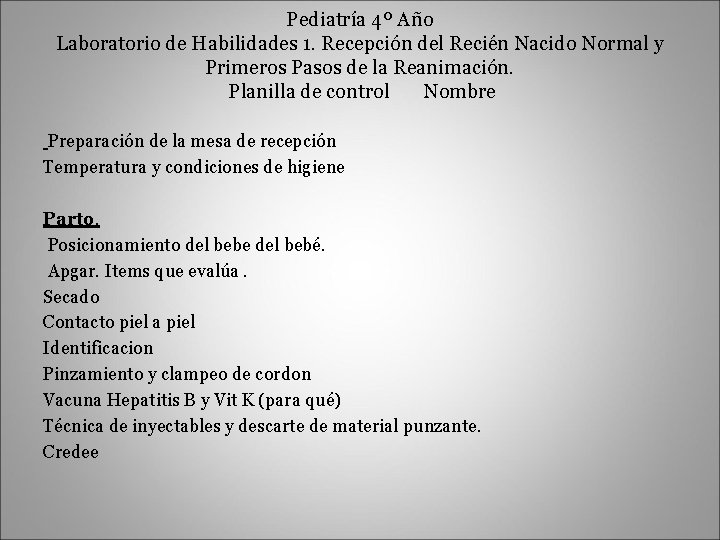 Pediatría 4º Año Laboratorio de Habilidades 1. Recepción del Recién Nacido Normal y Primeros