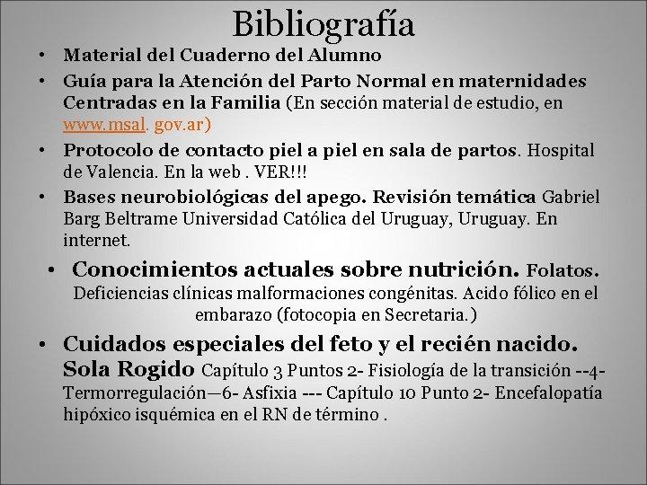 Bibliografía • Material del Cuaderno del Alumno • Guía para la Atención del Parto