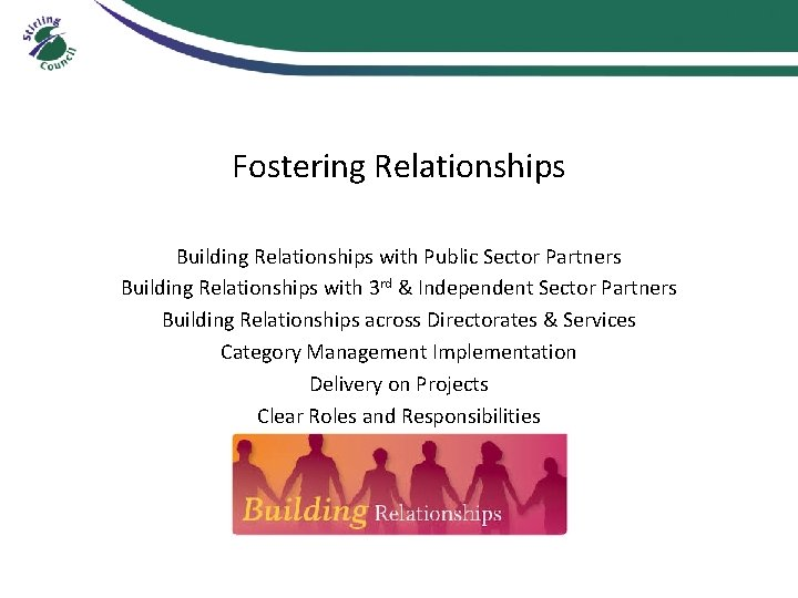 Fostering Relationships Building Relationships with Public Sector Partners Building Relationships with 3 rd &