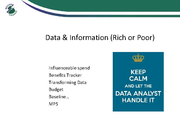 Data & Information (Rich or Poor) Influenceable spend Benefits Tracker Transforming Data Budget Baseline…
