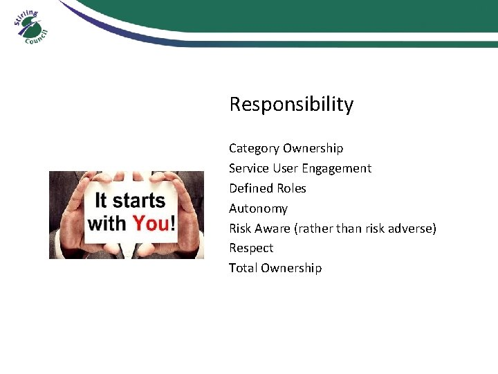 Responsibility Category Ownership Service User Engagement Defined Roles Autonomy Risk Aware (rather than risk