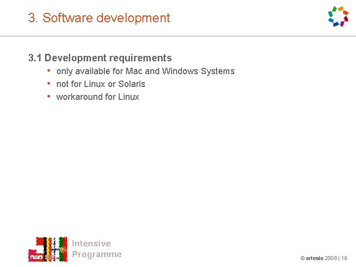3. Software development 3. 1 Development requirements • only available for Mac and Windows