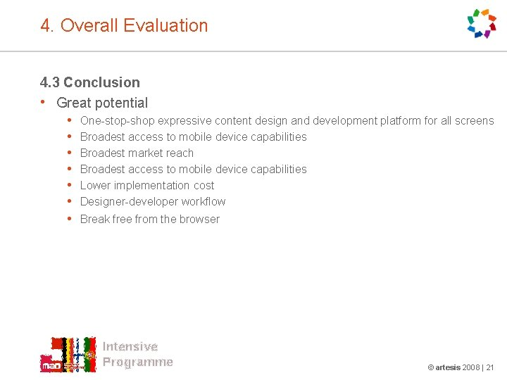 4. Overall Evaluation 4. 3 Conclusion • Great potential • • One-stop-shop expressive content