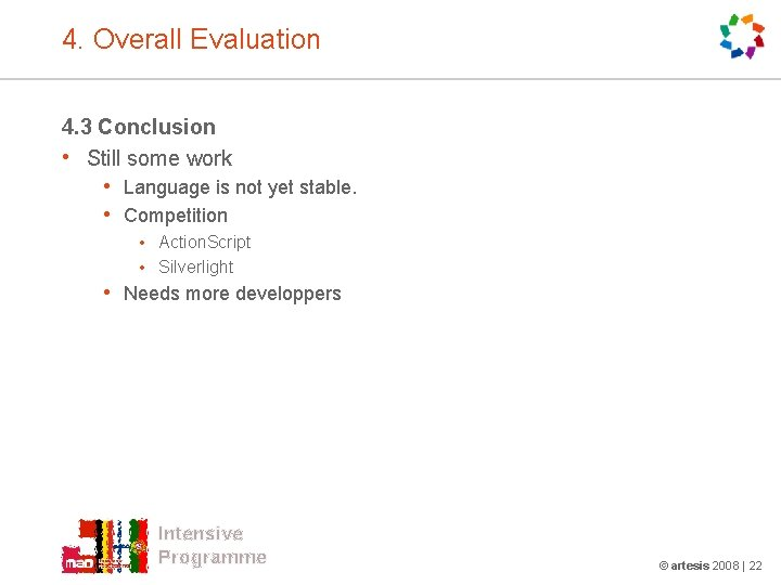 4. Overall Evaluation 4. 3 Conclusion • Still some work • Language is not