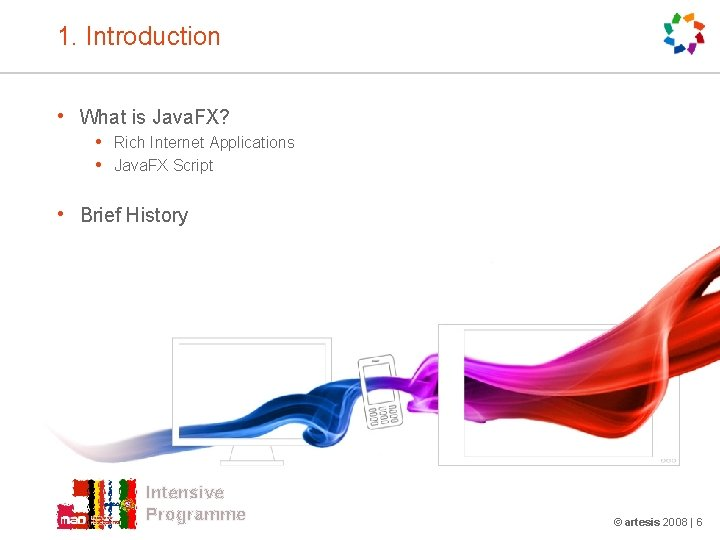 1. Introduction • What is Java. FX? • Rich Internet Applications • Java. FX