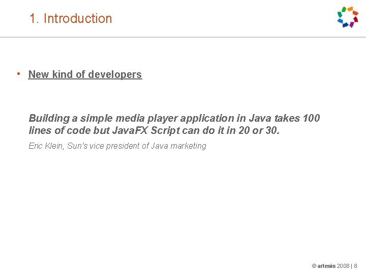 1. Introduction • New kind of developers Building a simple media player application in