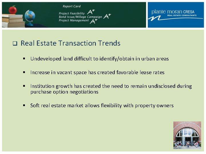 q Real Estate Transaction Trends § Undeveloped land difficult to identify/obtain in urban areas