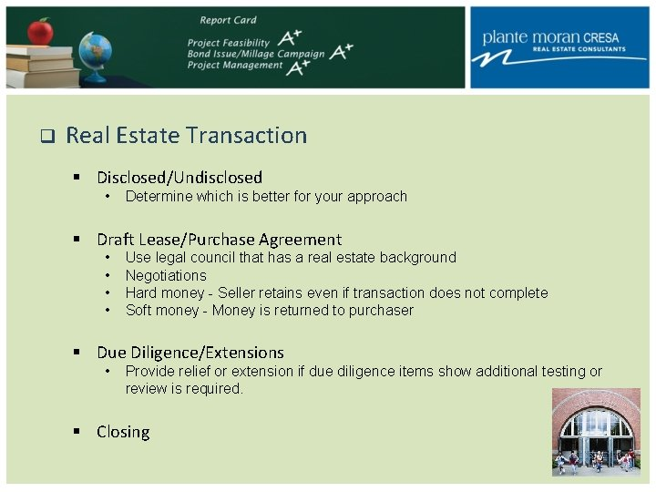 q Real Estate Transaction § Disclosed/Undisclosed • Determine which is better for your approach