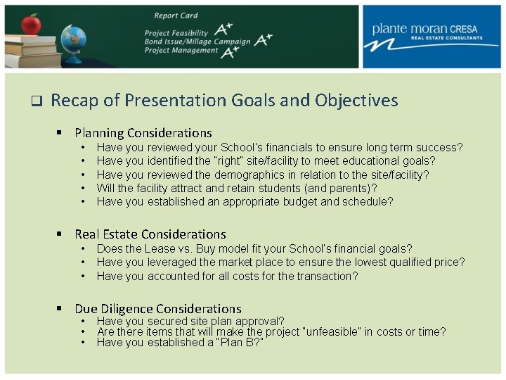 q Recap of Presentation Goals and Objectives § Planning Considerations • • • Have
