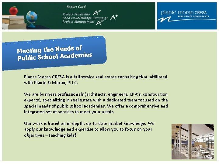of Meeting the Needs mies Public School Acade Plante Moran CRESA is a full