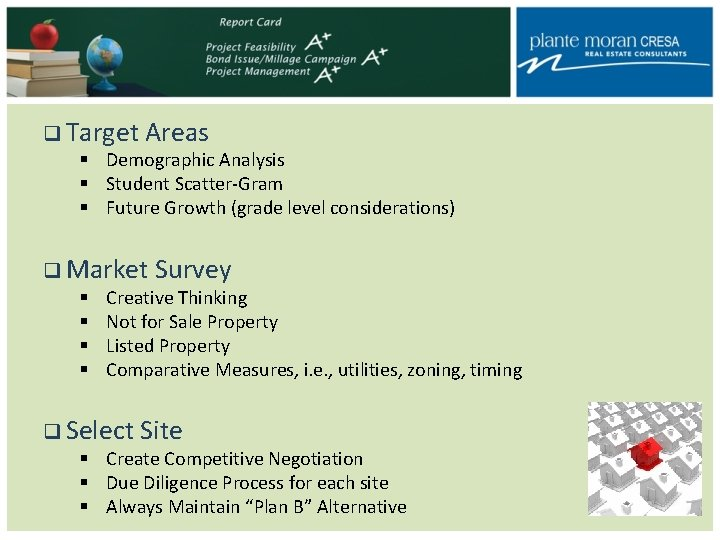 q Target Areas § Demographic Analysis § Student Scatter-Gram § Future Growth (grade level