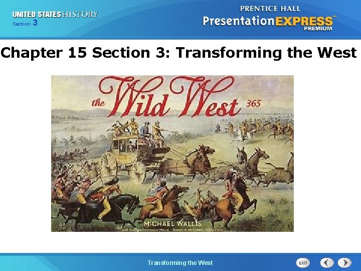Chapter Section 3 25 Section 1 Chapter 15 Section 3: Transforming the West The