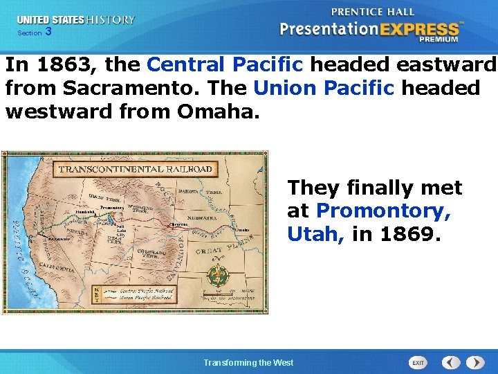 Chapter Section 3 25 Section 1 In 1863, the Central Pacific headed eastward from