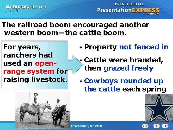 Chapter Section 3 25 Section 1 The railroad boom encouraged another western boom—the cattle