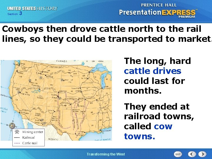 Chapter Section 3 25 Section 1 Cowboys then drove cattle north to the rail