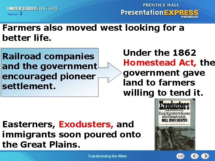 Chapter Section 3 25 Section 1 Farmers also moved west looking for a better