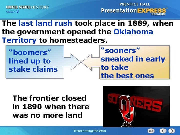 Chapter Section 3 25 Section 1 The last land rush took place in 1889,