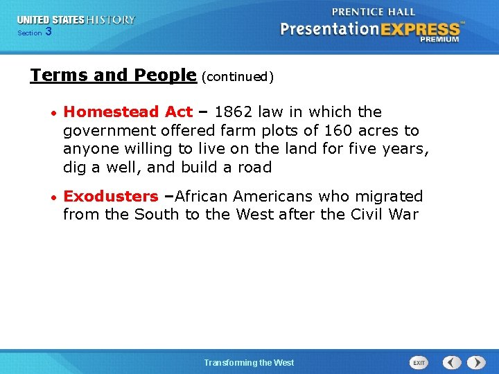 Chapter Section 3 25 Section 1 Terms and People (continued) • Homestead Act –