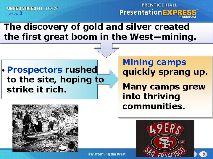Chapter Section 3 25 Section 1 The discovery of gold and silver created the