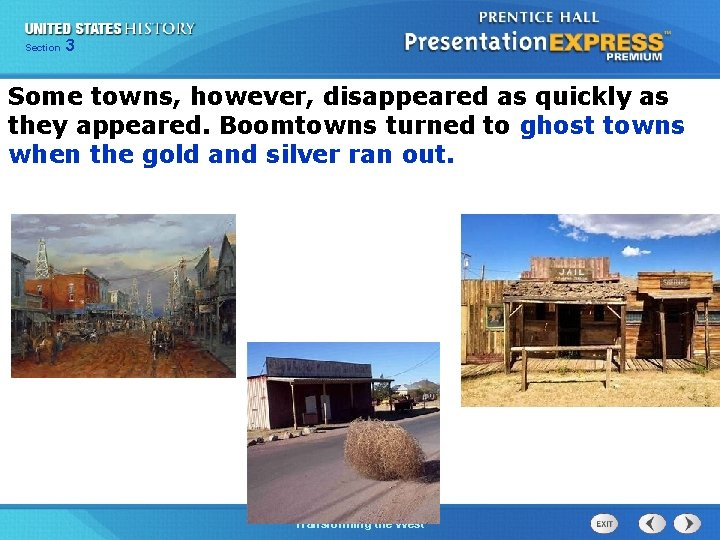 Chapter Section 3 25 Section 1 Some towns, however, disappeared as quickly as they