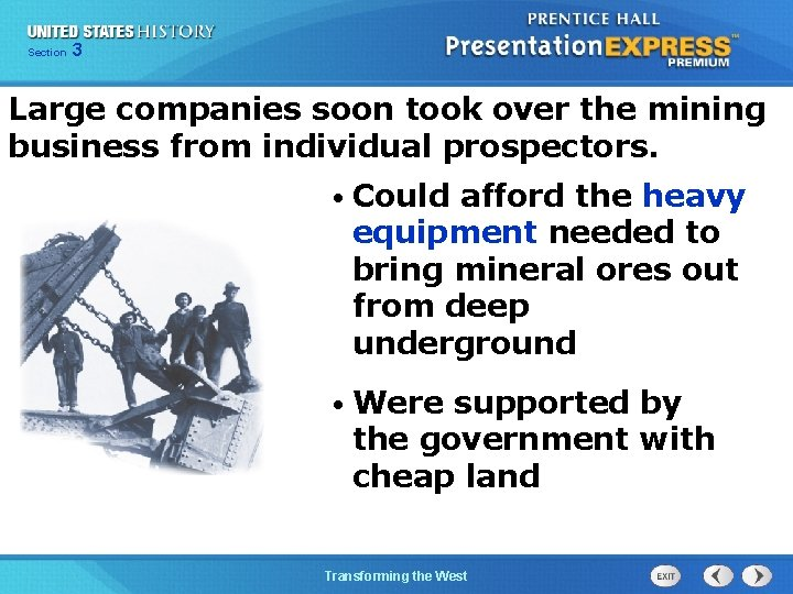 Chapter Section 3 25 Section 1 Large companies soon took over the mining business