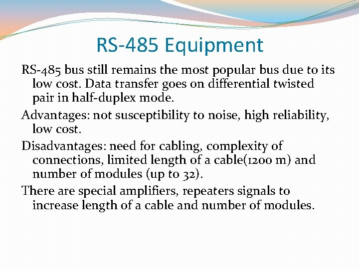 RS-485 Equipment RS-485 bus still remains the most popular bus due to its low