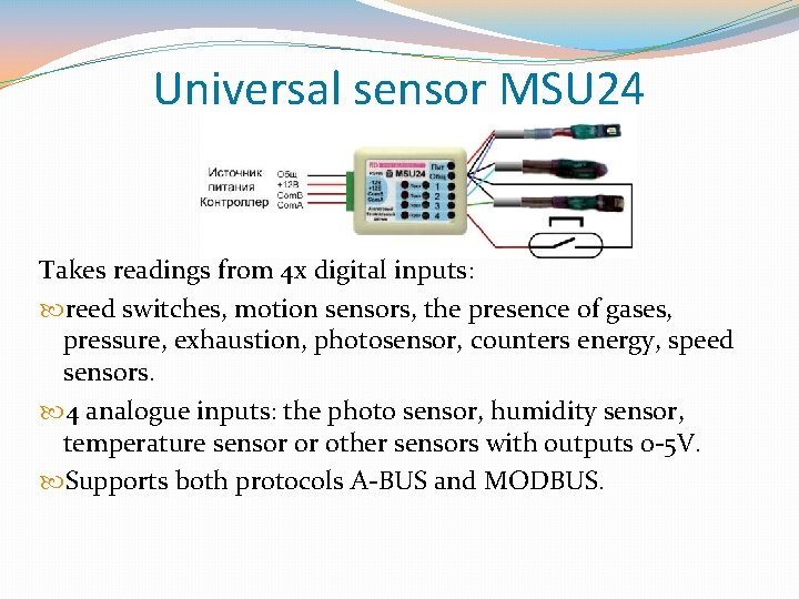 Universal sensor MSU 24 Takes readings from 4 x digital inputs: reed switches, motion