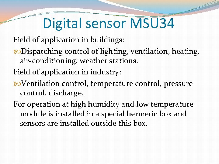 Digital sensor MSU 34 Field of application in buildings: Dispatching control of lighting, ventilation,
