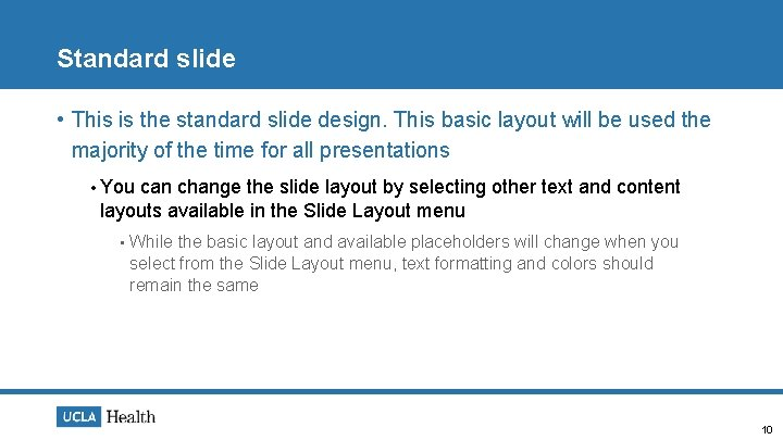 Standard slide • This is the standard slide design. This basic layout will be