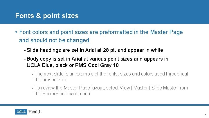 Fonts & point sizes • Font colors and point sizes are preformatted in the