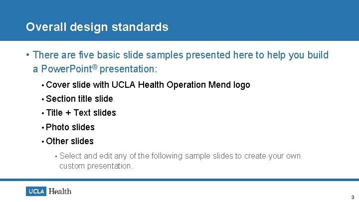Overall design standards • There are five basic slide samples presented here to help