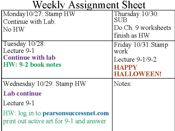 Weekly Assignment Sheet Monday 10/27: Stamp HW Continue with Lab. No HW Tuesday 10/28: