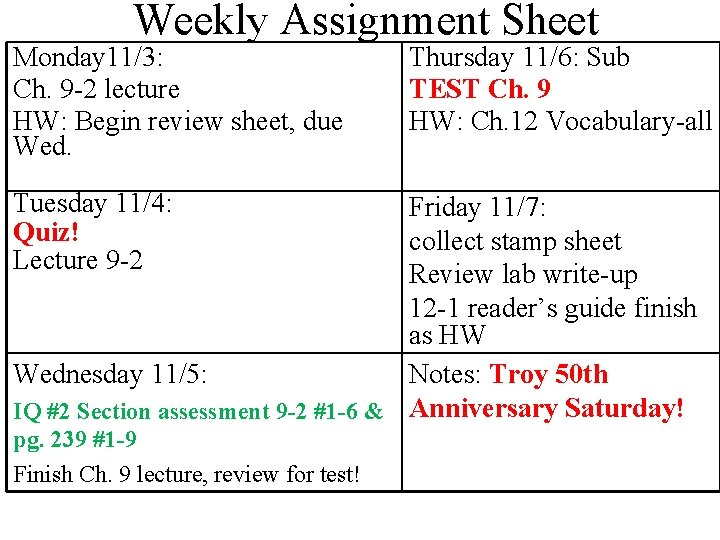 Weekly Assignment Sheet Monday 11/3: Ch. 9 -2 lecture HW: Begin review sheet, due