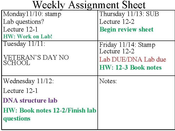 Weekly Assignment Sheet Monday 11/10: stamp Lab questions? Lecture 12 -1 Thursday 11/13: SUB
